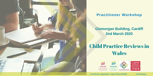 Child Practice Reviews in Wales
