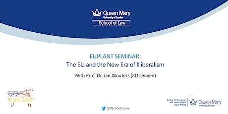 EUPLANT Seminar: The EU in the New Era of Illiberalism tickets