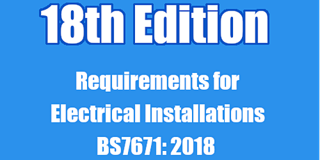 18th Edition - BS 7671 Course (Weekend) tickets