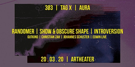 3Ø3 - Tag X - Aura: Randomer / SHDW&Obscure Shape / Introversion Tickets