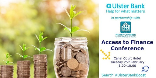 Access to Finance -  #UlsterBankBoost & Newry Chamber of Commerce