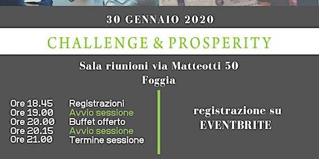 CHALLENGE & PROSPERITY-FOGGIA biglietti
