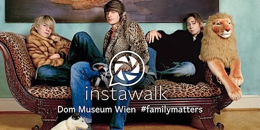 Instawalk -  Dom Museum Wien - #familymatters