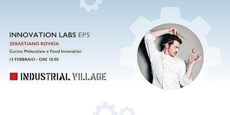 Innovation Labs EP.5-Sebastiano Rovida:Cucina Molecolare e Innovation Food tickets