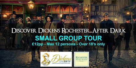 DISCOVER DICKENS ROCHESTER... AFTER DARK! A #dickens150 special tour tickets