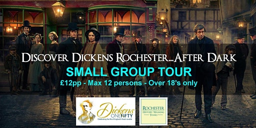 DISCOVER DICKENS ROCHESTER... AFTER DARK! A #dickens150 special tour