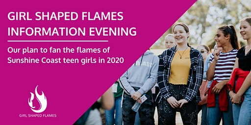 Fan the Flames: Girl Shaped Flames Information Evening - SUNSHINE COAST