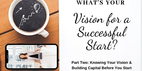 Start Up Success: What's Your Vision for a Successful Start