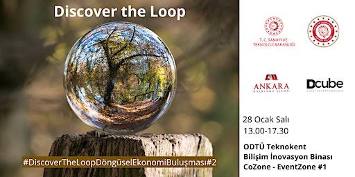 #DiscoverTheLoop Döngüsel Ekonomi Buluşması #2 - Paydaş Buluşması