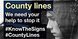 County Lines - Know the signs!