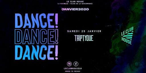 DANCE ! DANCE ! DANCE ! w/ Triptyque ∙ SAM 25 JAN