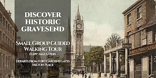 DISCOVER HISTORIC GRAVESEND - Small Group Guided Walking Tour