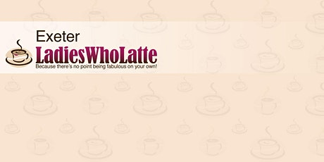 Ladies Who Latte - Exeter tickets
