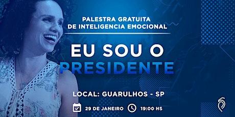 [Palestra Gratuita de Inteligência Emocional] Eu Sou o Presidente - 29 de Janeiro em Guarulhos ingressos