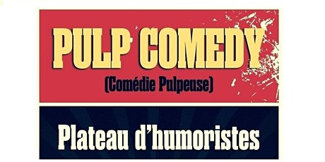 Stand up / Plateau d'humoristes - Pulp Comedy (15 /02) tickets