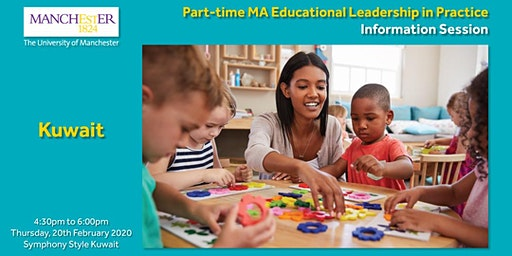 Part-time MA Educational Leadership in Practice Information Session, Kuwait