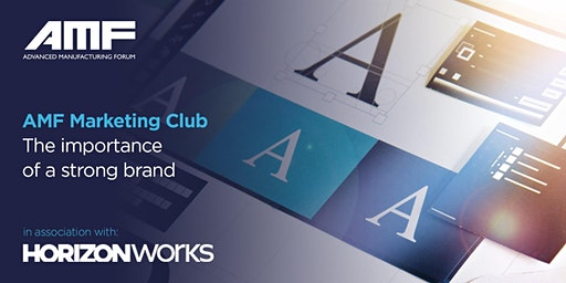AMF Marketing Club – The importance of a strong brand