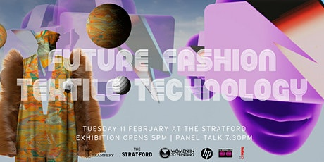 Women in 3D Printing UK - FUTURE FASHION TEXTILE TECHNOLOGY tickets