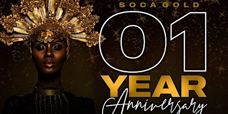 SOCA GOLD 1 Year Anniv./Trinidad 2020 tickets