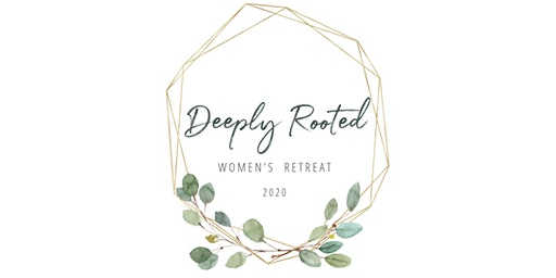 Deeply Rooted Women's Retreat