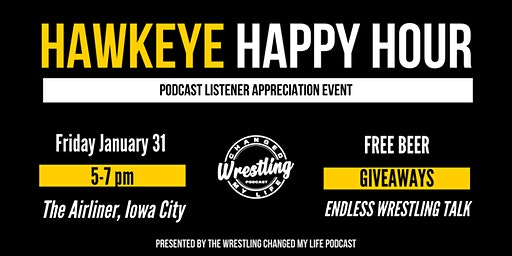 Hawkeye Happy Hour Presented by the Wrestling Changed My Life Podcast