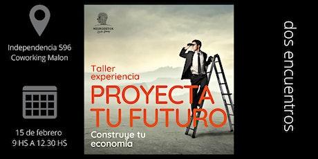 PROYECTA TU FUTURO. CONSTRUYE TU ECONOMÍA. entradas