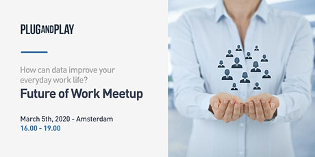 Plug and `Play Amsterdam - Meetup Future of Work tickets