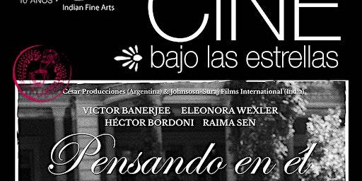 CINE bajo las Estrellas - PENSANDO EN ÉL - De Pablo César