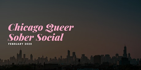 Chicago Queer Sober Social - February! tickets
