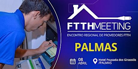 FTTH Meeting Palmas [Encontro de Provedores FTTH] ingressos