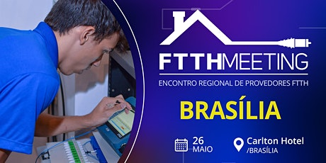 FTTH Meeting Brasília [Encontro de Provedores FTTH] ingressos