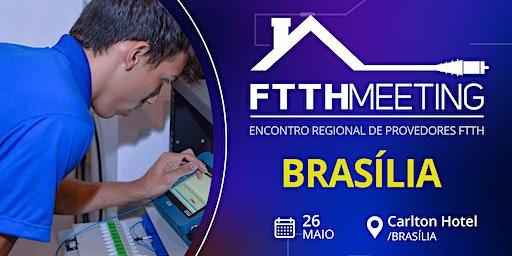 FTTH Meeting Brasília [Encontro de Provedores FTTH]