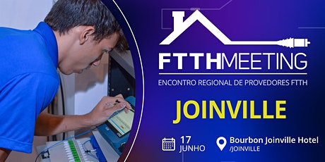 FTTH Meeting Joinville[Encontro de Provedores FTTH] ingressos