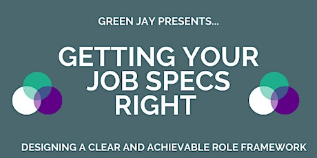 Getting your Job Specs right @ Unit DX - Designing a clear and achievable role framework tickets