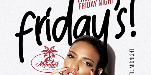 Every Friday @ Mangos Raleigh