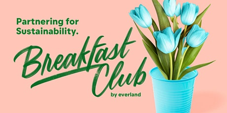 Breakfast Club. Partnering for Sustainability. tickets