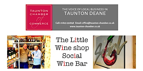 Wine Tasting Social Event with Taunton Chamber & Little Wine Shop & Social tickets