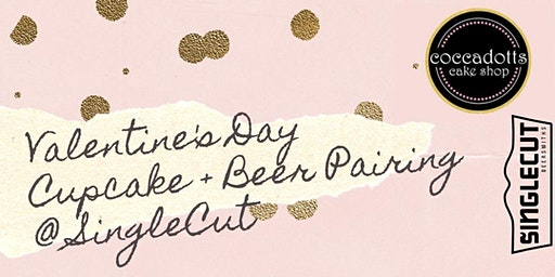 SingleCut's Valentine's Day 'Eat Your Heart Out' Cupcake + Beer Pairing