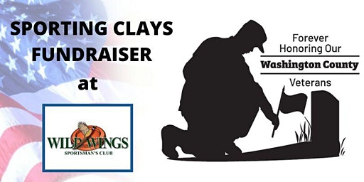 Forever Honoring Our Washington County Veterans: Sporting Clays Fundraiser
