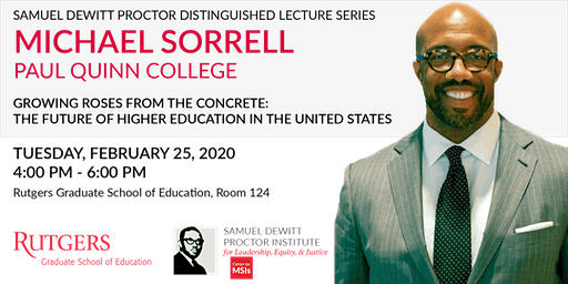Samuel DeWitt Proctor Lecture Series  with Michael Sorrell (Justice)