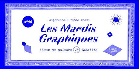 Mardi Graphique n°6 > graphisme et lieux de culture billets