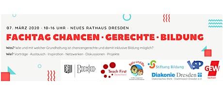 Fachtag Chancen·Gerechte·Bildung Dresden Tickets