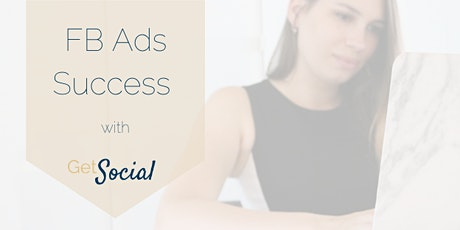 Facebook Ads Success with Get Social tickets