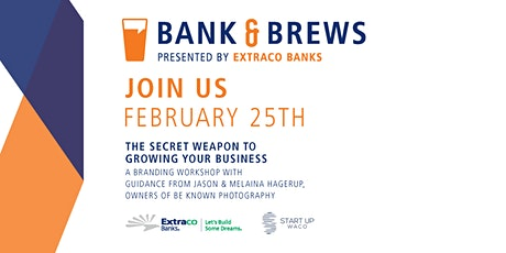 Bank & Brews | The Secret Weapon To Growing Your Business tickets