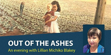 OUT OF THE ASHES: an evening with Lillian Michiko Blakey tickets