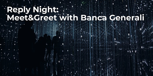 Reply Night: Meet&Greet with Banca Generali