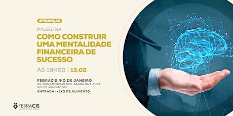 [RIO DE JANEIRO/RJ] COMO CONSTRUIR UMA MENTALIDADE FINANCEIRA DE SUCESSO ingressos