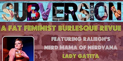 Subversion: A Fat Feminist Burlesque Revue!