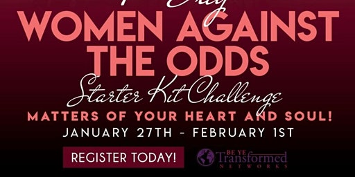 7 Day Women Against the Odds Starter Kit Challenge!