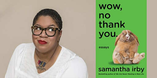 Samantha Irby Presents: WOW, NO THANK YOU